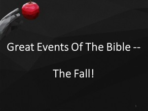 Great Events Of The Bible -- The Fall