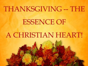 Thanksgiving -- The Essence Of A Christian Heart