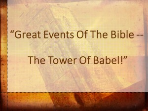 Great Events Of The Bible -- The Tower Of Babel