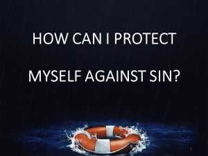 How Can I Protect Myself Against Sin