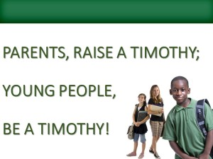 Parents, Raise A Timothy -- Young People, Be A Timothy