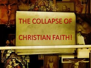 The Collapse Of Christian Faith