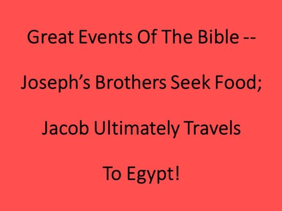 Great Events Of The Bible -- Joseph's Brothers Seek Food_ Jacob Ultimately Travels To Egypt -- Title Page