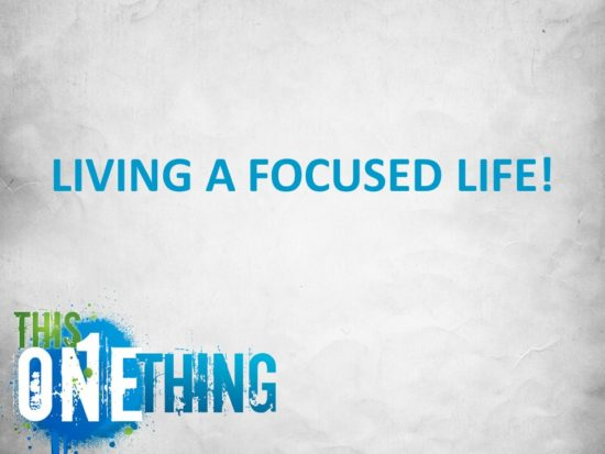 Living A Focused Life -- Title Slide