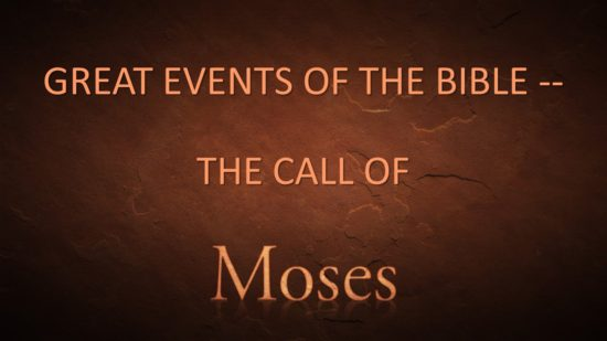 Great Events Of The Bible -- The Call Of Moses