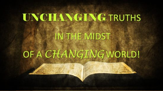 Unchanging Truths In The Midst Of A Changing World