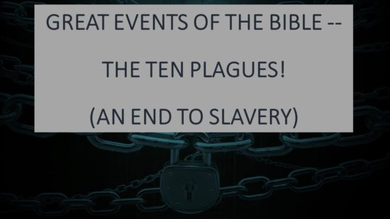 Great Events Of The Bible -- The Ten Plagues
