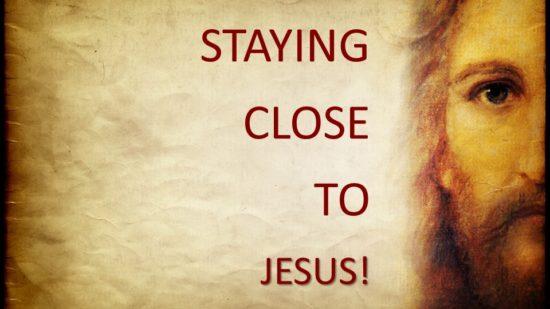 staying-close-to-jesus