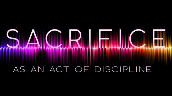 audio waves and words Sacrifice as an act of discipline