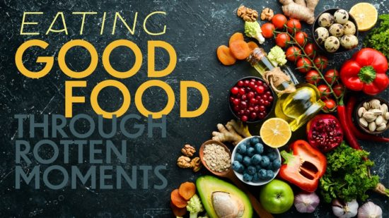 Fruits and vegetables with words Eating Good Food Through Rotten Moments
