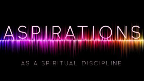Sound waves with words Aspirations as a spiritual discipline